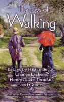The Joys of Walking: Essays by ...