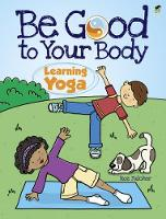 Be Good to Your Body: Learning Yoga