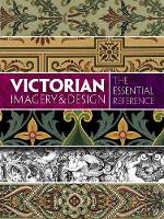 Victorian Imagery and Design: The...