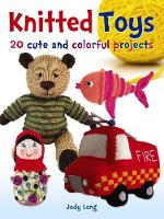 Knitted Toys: 20 Cute and Colorful...