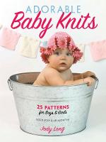 Adorable Baby Knits: 25 Patterns for...