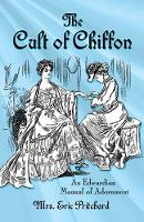 Cult of Chiffon: An Edwardian Manual...