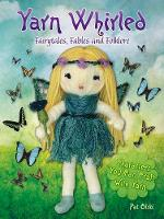 Yarn Whirled: Fairytales, Fables and...