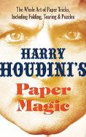 Houdini's Paper Magic: The Whole Art...