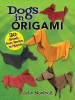 Dogs in Origami: 30 Breeds from...