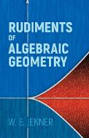 Rudiments of Algebraic Geometry