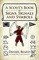 A Scout's Book of Signs, Signals and...
