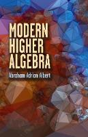 Modern Higher Algebra