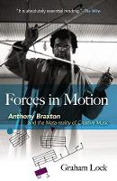 Forces in Motion: Anthony Braxton and...