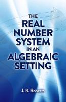 The Real Number System in an ...