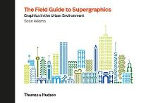 The Field Guide to Supergraphics:...