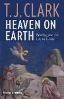 Heaven on Earth: Painting and the ...
