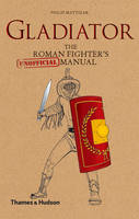 Gladiator: The Roman Fighter's...