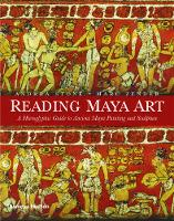 Reading Maya Art: A Hieroglyphic ...