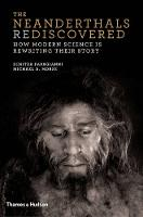 The Neanderthals Rediscovered: How...