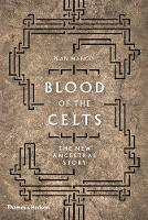 Blood of the Celts: The New Ancestral...