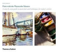 Paint with the Watercolour Masters: A...