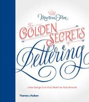 The Golden Secrets of Lettering:...