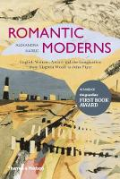 The Romantic Moderns: English ...