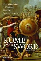 Rome and the Sword: How Warriors and...