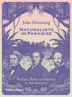 Naturalists in Paradise: Wallace,...