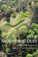 The Moundbuilders: Ancient Peoples of...