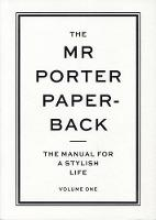 The Mr Porter Paperback: The Manual...