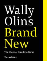 Wally Olins: Brand New: The Shape of...