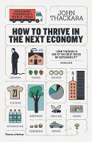 How to Thrive in the Next Economy:...