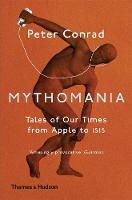 Mythomania: Tales of Our Times, From...