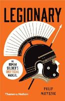 Legionary: The Roman Soldier's...