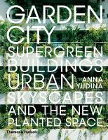 Garden City: Supergreen Buildings,...