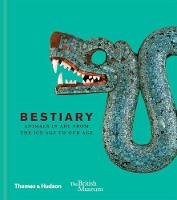 Bestiary: Animals in Art from the Ice...