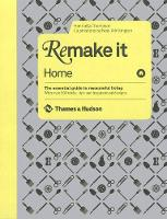 Remake it: Home: The Essential Guide...