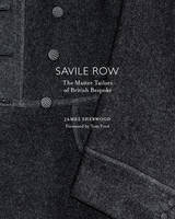 Savile Row: The Master Tailors of...