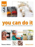 You Can Do it: The Complete B&Q...