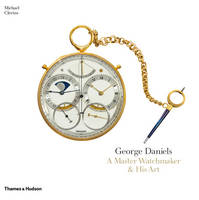 George Daniels: A Master Watchmaker &...