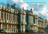 The Summer Palaces of the Romanovs:...