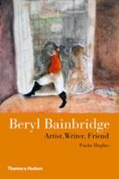 Beryl Bainbridge: Artist, Writer, Friend