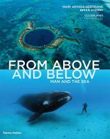 From Above and Below: Man and the Sea