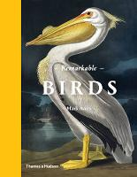 Remarkable Birds: The Beauty and...
