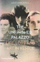 The Unfinished Palazzo: Life, Love ...