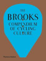 The Brooks Compendium of Cycling Culture