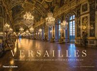 Versailles: The Great and Hidden...