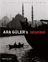 Ara Guler's Istanbul: 40 Years of...