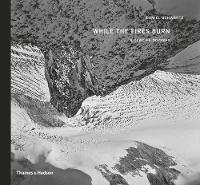 While the Fires Burn: A Glacier Odyssey