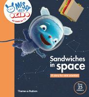 Sandwiches in Space: A Story for Mini...