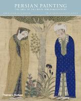 Persian Painting: The Arts of the ...