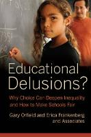 Educational Delusions?: Why Choice ...
