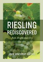 Riesling Rediscovered: Bold, Bright,...